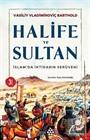 Halife ve Sultan İslamda İktidarın Serüveni