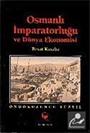 Osmanlı İmparatorluğu ve Dünya Ekonomisi On Dokuzuncu Yüzyıl