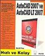 AutoCAD 2007 ve AutoCAD LT 2007 / Hızlı ve Kolay