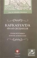 Kafkasya'da Siyasi Gelişmeler / Etnik Düğümden Küresel Kördüğüme