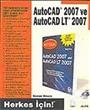 AutoCAD 2007 ve AutoCAD LT 2007 / Herkes İçin!