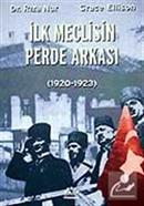 İlk Meclisin Perde Arkası 1920-1923