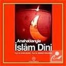 Anahatlarıyla İslam Dini