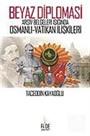 Beyaz Diplomasi / Arşiv Belgeleri Işığında Osmanlı Vatikan İlişkileri 7-F-23