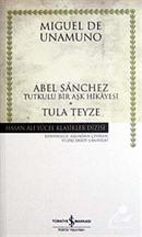 Abel Sanchez Tula Teyze (ciltsiz)