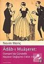 Adab-ı Muaşeret Osmanlı'da Gündelik Hayatın Değişimi (1894-1927)