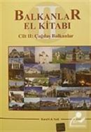Balkanlar El Kitabı II. Cilt Çağdaş Balkanlar