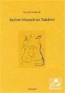 Sacher Masoch'un Takdimi