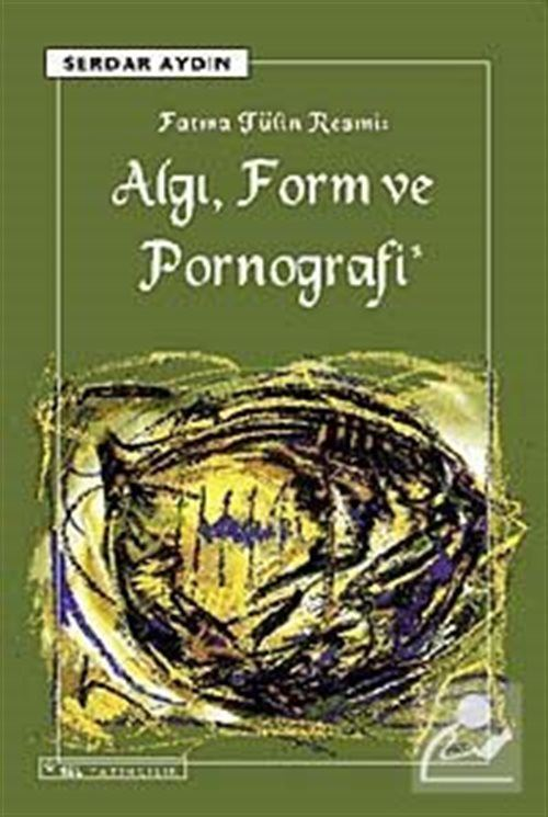 Algı, Form ve Pornografi