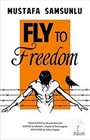 Fly to Freedom