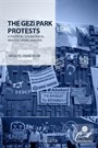 The Gezi Park Protests: A Political, Sociological, and Discursive Analysis