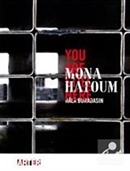 Mona Hatoum: Hala Buradasın - Mona Hatoum: You Are Still Here