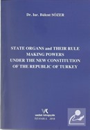 State Organs and Their Rule Making Powers Inder The New Constitution Of The Republic Of Turkey
