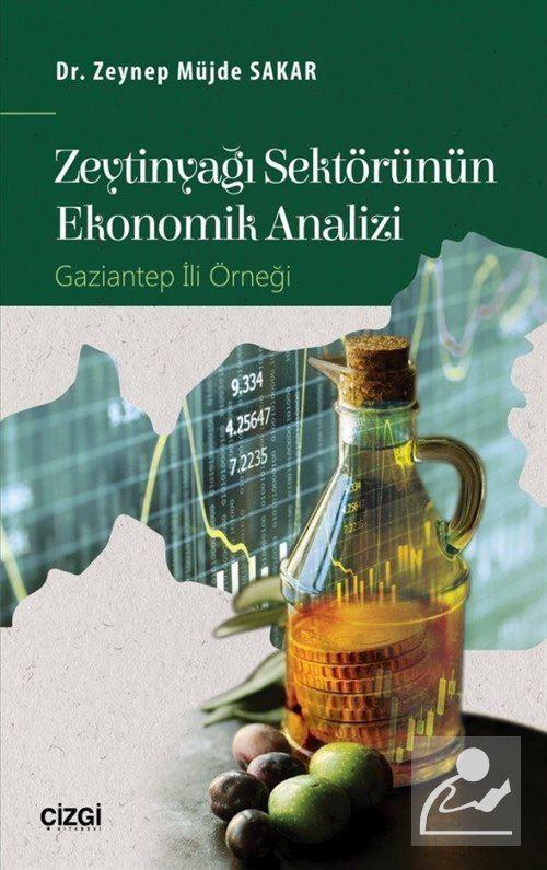 Zeytinyağı Sektörünün Ekonomik Analizi - Dr. Zeynep Müjde Sakar : %20  İndirimli