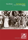 The Young Turks: Struggle For The Ottoman Empire 1914-1918