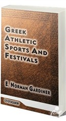 Greek Athletic Sports And Festivals (Classic Reprint)