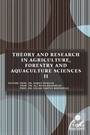 Theory and Research in Agriculture, Forestry and Aquaculture Sciences II