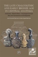 The Late Chalcolithic And Early Bronze Age In Central Anatolia